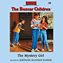 The Mystery Girl: The Boxcar Children Mysteries, Book 28 Audiobook by Gertrude Chandler Warner Narrated by Aimee Lilly