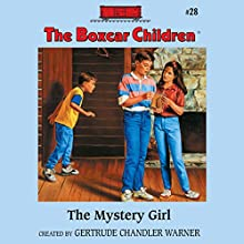 The Mystery Girl: The Boxcar Children Mysteries, Book 28 (       UNABRIDGED) by Gertrude Chandler Warner Narrated by Aimee Lilly