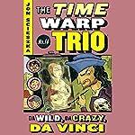 Da Wild, Da Crazy, Da Vinci: Time Warp Trio, Book 14 | Jon Scieszka