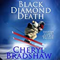Black Diamond Death Audiobook by Cheryl Bradshaw Narrated by Crystal Sershen
