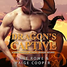 The Dragon's Captive: Dragon Shifters, Book 1 (       UNABRIDGED) by Jane Rowe,  Shifter Club, Paige Cooper Narrated by Stacey Pearson