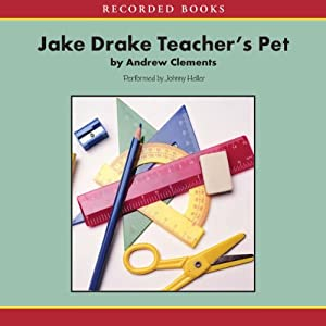 Jake Drake: Teacher's Pet | [Andrew Clements]