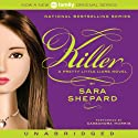 Killer: Pretty Little Liars #6 (       UNABRIDGED) by Sara Shepard Narrated by Cassandra Morris