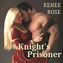 The Knight's Prisoner (       UNABRIDGED) by Renee Rose Narrated by Katherine Littrell