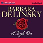 A Single Rose (       UNABRIDGED) by Barbara Delinsky Narrated by Coleen Marlo