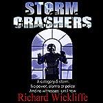 Storm Crashers | Richard Wickliffe