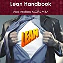 Lean Handbook (       UNABRIDGED) by Ade Asefeso, MCIPS, MBA Narrated by Tommy Howell
