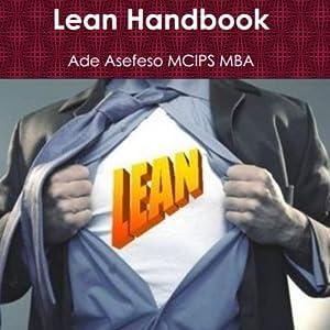 Lean Handbook | [Ade Asefeso, MCIPS, MBA]
