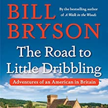 The Road to Little Dribbling: Adventures of an American in Britain (       UNABRIDGED) by Bill Bryson Narrated by Nathan Osgood