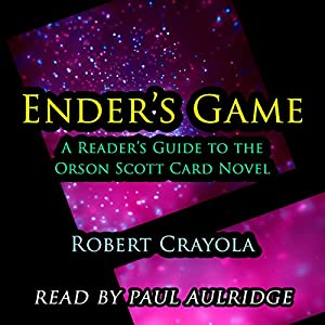Ender's Game: A Reader's Guide to the Orson Scott Card Novel Audiobook