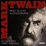 Meine geheime Autobiografie | Mark Twain