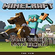 Minecraft Game Guide Unofficial Audiobook by The Yuw Narrated by tim titus