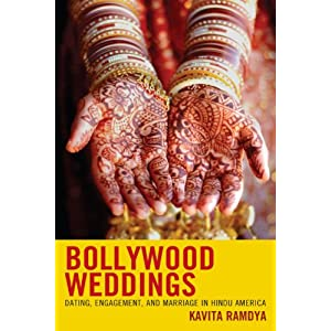 Bollywood Weddings : Dating, Engagement, and Marriage in Hindu America