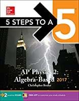 5 Steps to a 5: AP Physics 2: Algebra-Based 2017 Edition Front Cover