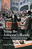 img - for Tying the Autocrat's Hands: The Rise of The Rule of Law in China (Cambridge Studies in Comparative Politics) book / textbook / text book
