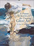 img - for A Proven Strategy for Creating Great Art by McCaw, Dan (2002) Hardcover book / textbook / text book