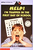 Help! I'm Trapped in the First Day of School (0590486470) by Strasser, Todd