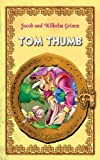 img - for Tom Thumb. An Illustrated Classic Tale for Kids by brothers Grimm (Excellent for Bedtime & Young Readers) book / textbook / text book