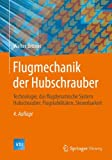 img - for Flugmechanik der Hubschrauber: Technologie, das flugdynamische System Hubschrauber, Flugstabilit ten, Steuerbarkeit (VDI-Buch) (German Edition) book / textbook / text book