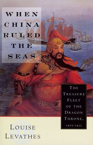 When China Ruled the Seas: The Treasure Fleet of the Dragon Throne,...