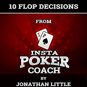 10 Flop Decisions from Insta Poker Coach Audiobook