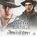 A Chaotic Range Audiobook by Andrew Grey Narrated by Andrew McFerrin