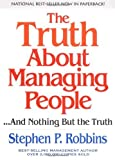 img - for The Truth About Managing People...And Nothing But the Truth by Robbins, Stephen P. 1st edition (2003) Paperback book / textbook / text book