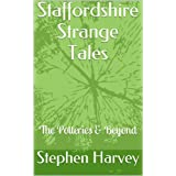 Staffordshire Strange Tales: The Potteriesby Stephen Harvey