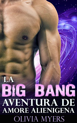 ciencia-ficcion-romance-la-big-bang-aventura-de-amor-alienigena-romance-extraterrestre-spanish-editi