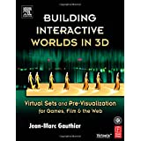 "Building Interactive Worlds in 3D. Virtual Sets and Pre-visualization Games, Movies and Web.: Virtual Sets and Pre-visualization for Games, Film and the Webvon ""Jean-Marc Gauthier"""