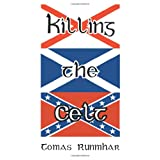 Killing the Celt ~ Tomas Runmhar