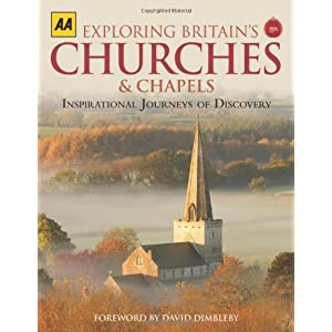 Exploring Britain's Churches & Chapels: Inspirational Journeys of Discovery