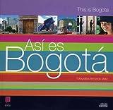 Asi es Bogotá (This is Bogota) (9588177189) by Consuelo Mendoza De Riaño