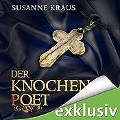 Der Knochenpoet (Rotrud von Saulheim 1) | Susanne Kraus