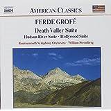 Grofé - Death Valley Suite / Hudson River Suite / Hollywood Suite