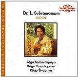 Raga Sarasvatipriya, Raga Sivapriya, Raga Vasantapriya L. Subramaniam