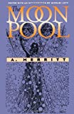 The Moon Pool (Early Classics of Science Fiction)