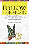Follow the Music: The Life And High T...