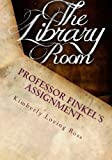 img - for Professor Finkel's Assignment: The Interactive Guide to The Library Room book / textbook / text book