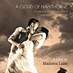 A Cloud of Hawthorne: A Real Old Fashion Romance, with Titillating Tid-Bits | Madison Lake