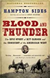 img - for Blood and Thunder: The Epic Story of Kit Carson and the Conquest of the American West book / textbook / text book
