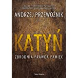 Katyn. Zbrodnia, prawda, pamiec (Polska wersja jezykowa)