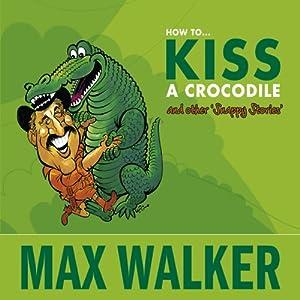 How to Kiss a Crocodile Audiobook