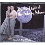 By the Light of the Silvery Moon - Reader's Digest