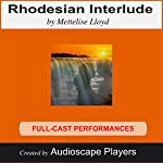 Rhodesian Interlude (Dramatized): Romance in Africa Against a Terrorist Background | Lisa Lloyd