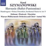 Karol Szymanowski: Harnasie, Mandragora (CD3)
