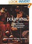 Polymers: The Environment and Sustain...