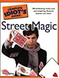 The Complete Idiots Guide to Street Magic