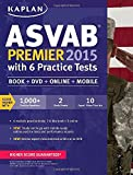 img - for Kaplan ASVAB Premier 2015 with 6 Practice Tests: Book + DVD + Online + Mobile (Kaplan Test Prep) book / textbook / text book