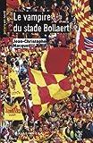 echange, troc Jean-Ch. Macquet - Le Vampire du Stade Bollaert
